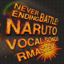 Naruto (Never Ending Battle!) [Vocal Songs] by RMaster