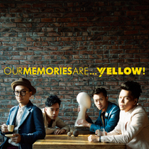 Our Memories Are... by Yellow!