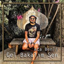 Gel Bakalım Sen by Ata Benli