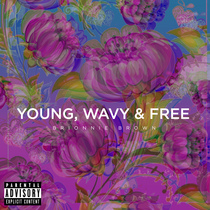 Young Wavy & Free by Brionnie Brown