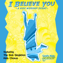 I Believe You by The Bob Singleton Kids Chorus