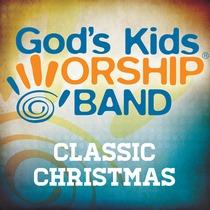 Classic Christmas by God's Kids Worship Band