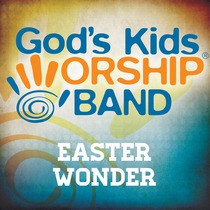 Easter Wonder by God's Kids Worship Band
