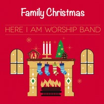 Family Christmas by Here I Am Worship Band