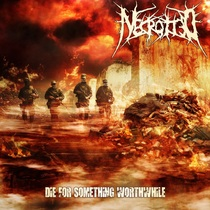 Die for Something Worthwhile by Necrotted