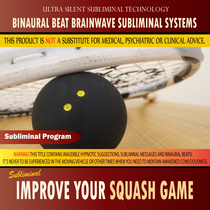 Improve Your Squash Game - Binaural Beat Brainwave Subliminal Systems by Binaural Beat Brainwave Subliminal Systems