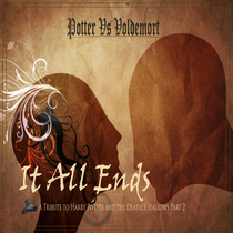 It All Ends - A Tribute to Harry Potter and the Deathly Hallows Part 2 by Potter Vs Voldemort
