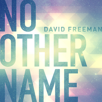No Other Name by David Freeman