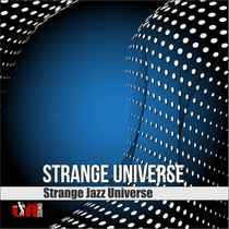 Strange Universe (feat. Melaina Williams, Louis Taylor & Thundercat) by Strange Jazz Universe