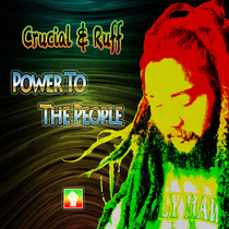 Power To The People by Crucial & Ruff