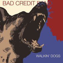 Walkin' Dogs by Bad Credit Band