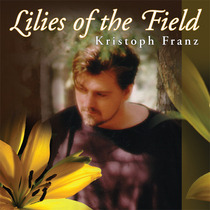 Lilies of the Field (feat. Morag Northey-Taylor) by Kristoph Franz