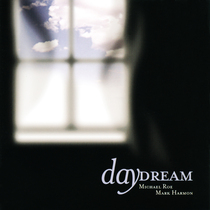Daydream by Michael Roe and Mark Harmon