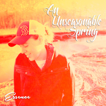 An Unseasonable Spring by Essence
