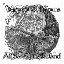 Harps On Willows by All Saved Freak Band