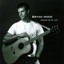 Melody of My Life by Bryan Wood