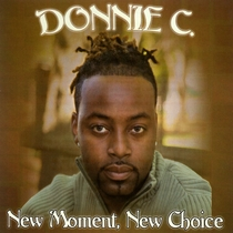 New Moment, New Choice by Donnie C