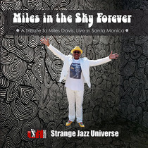 Miles in the Sky Forever (Live) by Strange Jazz Universe
