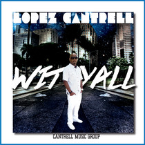 "Wit""Cha""Y'all by Cantrelle Lopez"