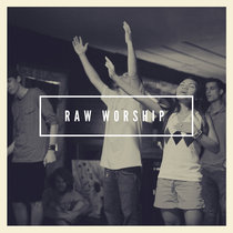 Raw Worship (Live) by Various Artists
