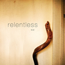 Relentless (Ten Year Anniversary Edition) [Live] by 6:22