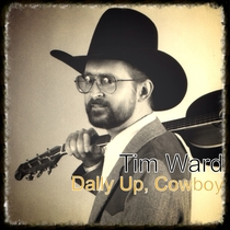 Dally Up, Cowboy by Tim Ward