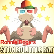 Stoned Little Rat by Ronnie Rogers