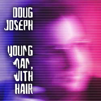 Young Man, With Hair by Doug Joseph