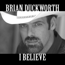 I Believe by Brian Duckworth