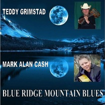 Blue Ridge Mountain Blues by Teddy Grimstad & Mark Alan Cash