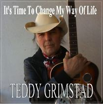 It's Time to Change My Way of Life by Teddy Grimstad