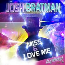 Miss & Love Me by Josh Bratman