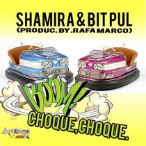 Choque, choque. by Shamira & Bit Pul