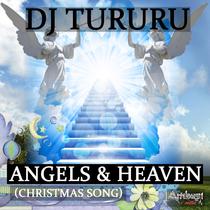 Angels & Heaven (Christmas Song) by Dj Tururu