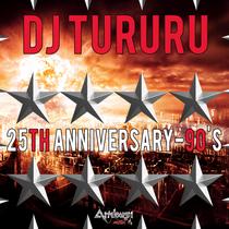 25th Anniversary 90's by Dj Tururu