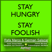 Stay Hungry, Stay Foolish. (feat. Mike Bow & Jay K) by Rafa Marco & German Salazar