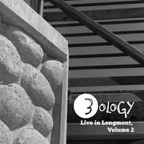 Live in Longmont, Vol. 2 by 3ology