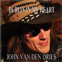 Dublin in My Heart by John Van Den Dries