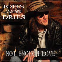 Not Enough Love by John Van Den Dries