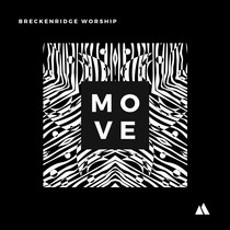 Move by Breckenridge Worship