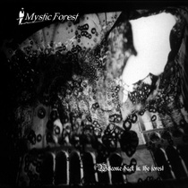 Welcome Back In The Forest by Mystic Forest