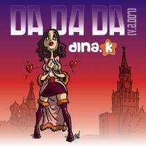 Da Da Da by Dina.K