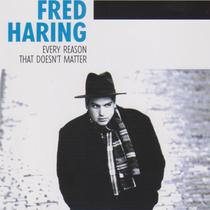 Every Reason That Doesn't Matter by Fred Haring