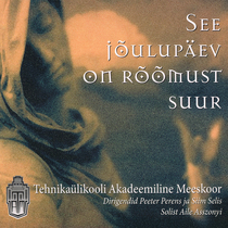 See jõulupäev on rõõmust suur by Academic Male Choir of Tallinn University of Technology