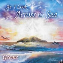 As I Look Across the Sea by Geenie Baggs