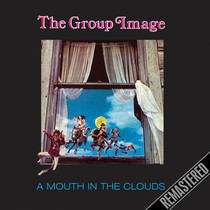 A Mouth in the Clouds (Remastered) by The Group Image