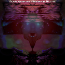 Behind the Illusion by Oracle Gemstone