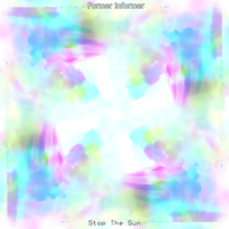 Stop the Sun by Former Informer