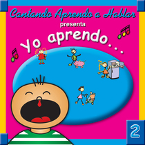 Yo aprendo, vol. 2 by Cantando Aprendo a Hablar