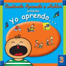 Yo aprendo, vol. 3 by Cantando Aprendo a Hablar